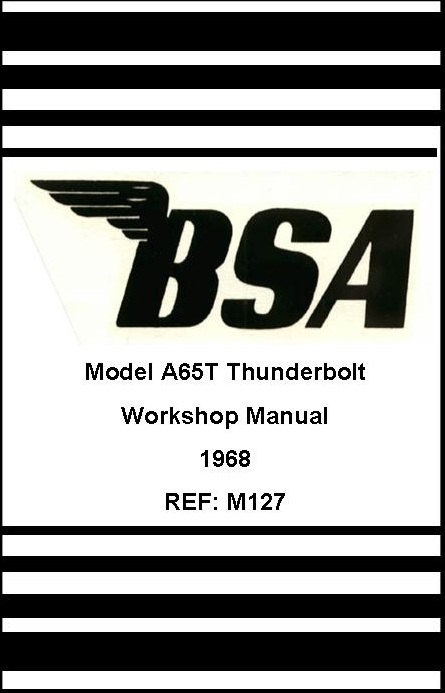 BSA A65T THUNDERBOLT 1968 WORKSHOP MANUAL M127SHMC
